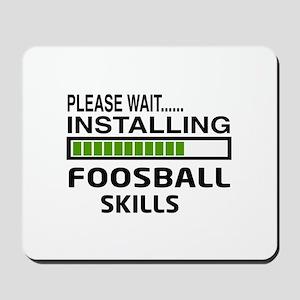 Please wait, Installing Foosball Skills Mousepad