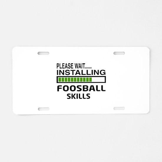 Please wait, Installing Foo Aluminum License Plate