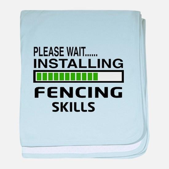 Please wait, Installing Fencing Skill baby blanket