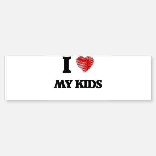 I Love My Kids Bumper Bumper Bumper Sticker