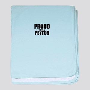 Proud to be PEYTON baby blanket