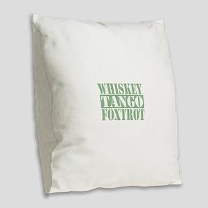 Whiskey Tango Foxtrot Burlap Throw Pillow
