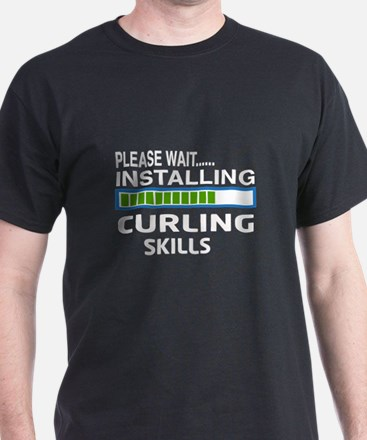 Please wait, Installing Curling Skill T-Shirt