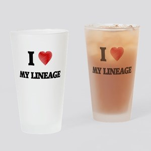 I Love My Lineage Drinking Glass