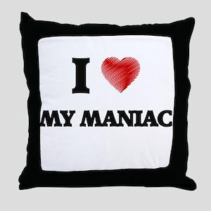 I Love My Maniac Throw Pillow