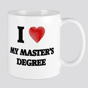 I Love My Master'S Degree Mugs