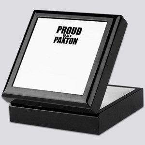 Proud to be PAXTON Keepsake Box