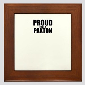 Proud to be PAXTON Framed Tile