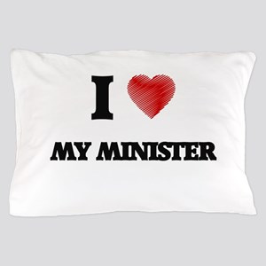 I Love My Minister Pillow Case