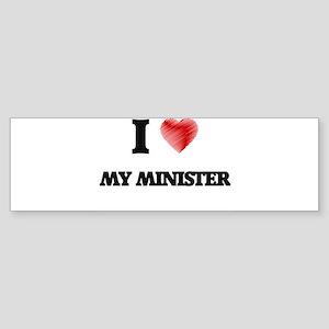 I Love My Minister Bumper Sticker