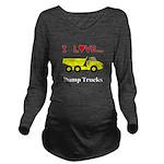 I Love Dump Trucks Long Sleeve Maternity T-Shirt