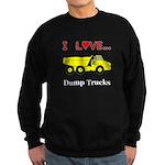 I Love Dump Trucks Sweatshirt (dark)