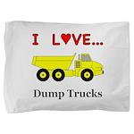 I Love Dump Trucks Pillow Sham