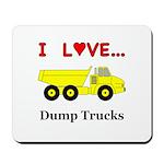 I Love Dump Trucks Mousepad