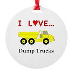 I Love Dump Trucks Round Ornament