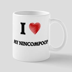 I Love My Nincompoop Mugs