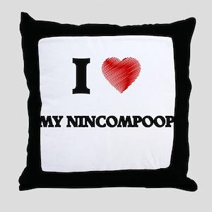 I Love My Nincompoop Throw Pillow