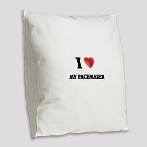 I Love My Pacemaker Burlap Throw Pillow