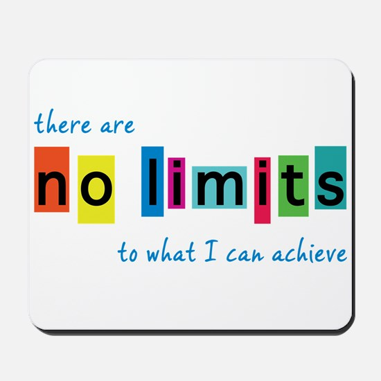 No Limits to What I Can Achieve Mousepad