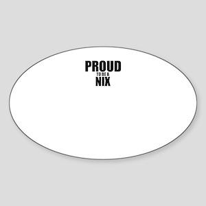 Proud to be NIX Sticker