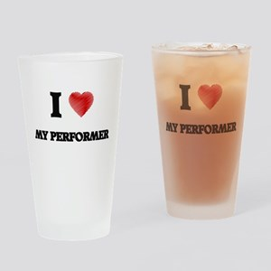 I Love My Performer Drinking Glass