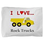 I Love Rock Trucks Pillow Sham
