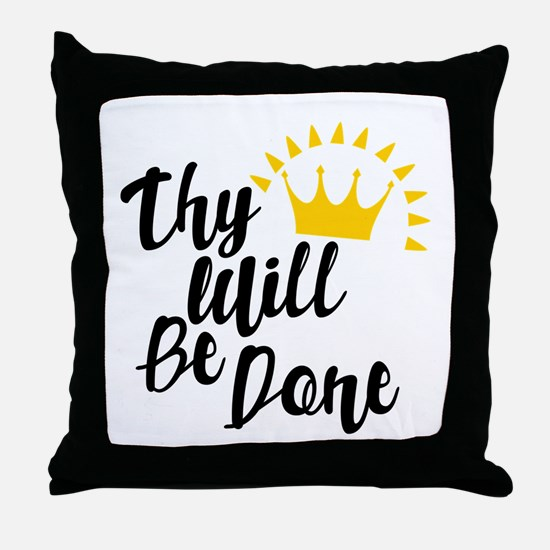 Thy Will Be Done Throw Pillow