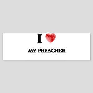 I Love My Preacher Bumper Sticker
