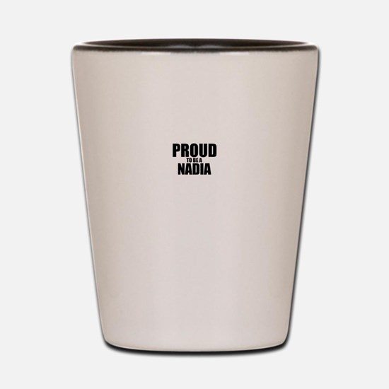 Proud to be NADIA Shot Glass
