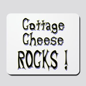 Cottage Cheese Rocks ! Mousepad