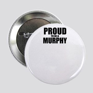 "Proud to be MURPHY 2.25"" Button"