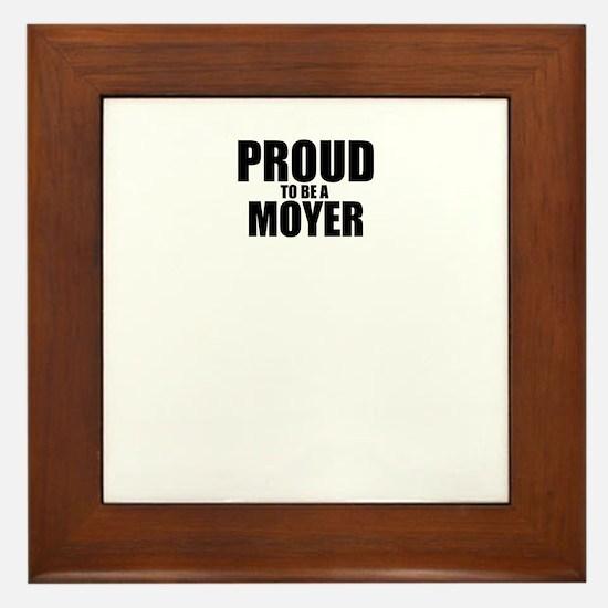 Proud to be MOYER Framed Tile