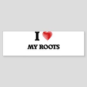 I Love My Roots Bumper Sticker