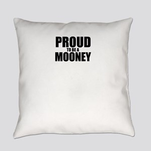 Proud to be MOONEY Everyday Pillow