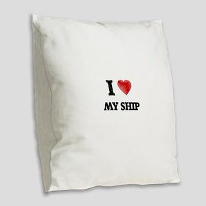 I Love My Ship Burlap Throw Pillow