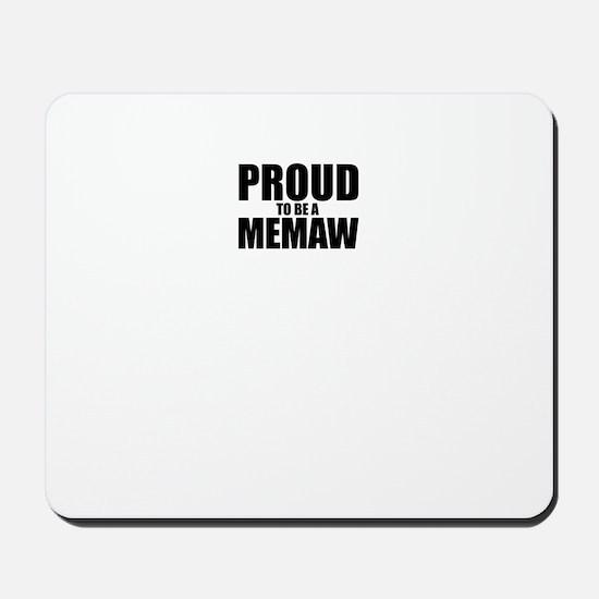 Proud to be MEMAW Mousepad