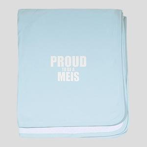 Proud to be MEIS baby blanket