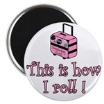 "This is how I roll! 2.25"" Magnet (10 pack)"