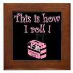 This is how I roll! Framed Tile