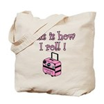 This is how I roll! Tote Bag