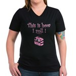 This is how I roll! Women's V-Neck Dark T-Shirt