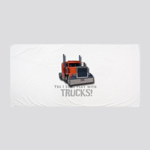 Yes I Still Play With Trucks! Beach Towel