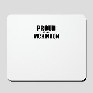 Proud to be MCKINNON Mousepad