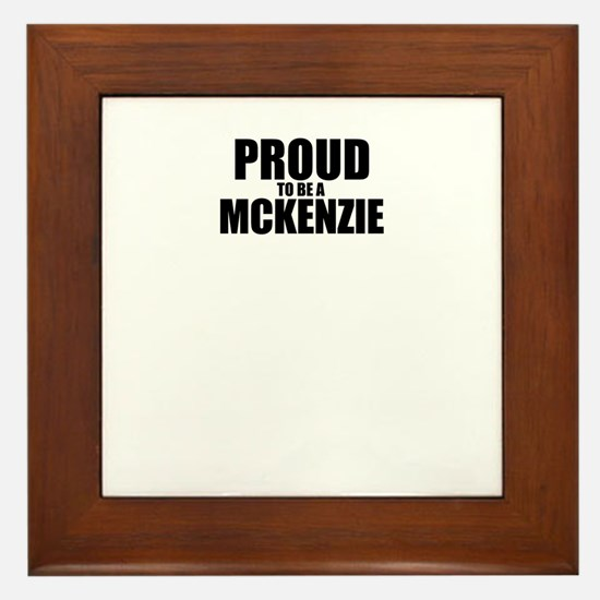 Proud to be MCKENZIE Framed Tile