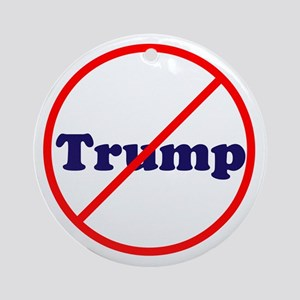 Anti Trump, Dump Drumpf, no Trump Round Ornament