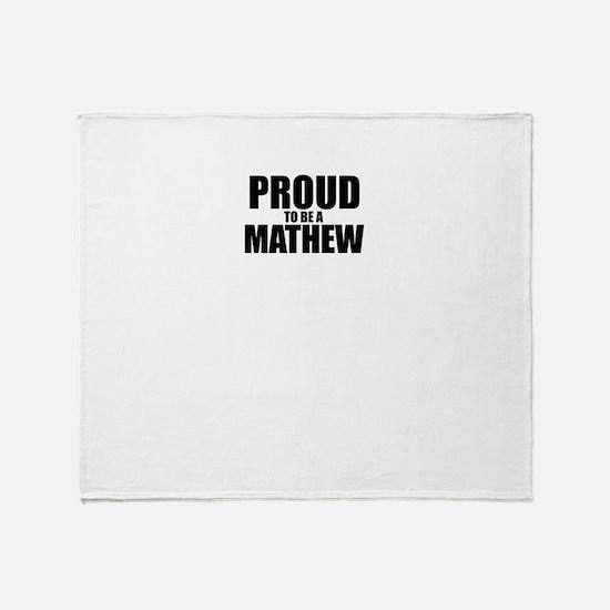 Proud to be MATHEW Throw Blanket