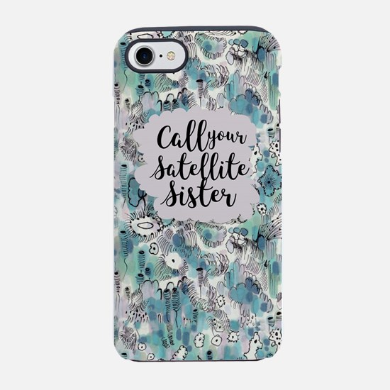Call Your Satellite Sister Iphone 8/7 Tough Case