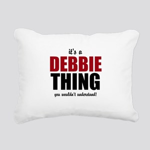 Its a Debbie thing Rectangular Canvas Pillow