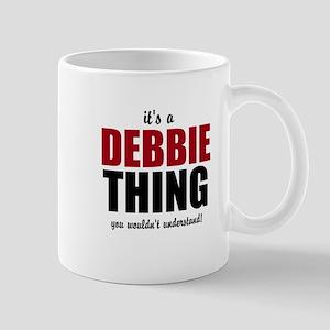 Its a Debbie thing Mugs