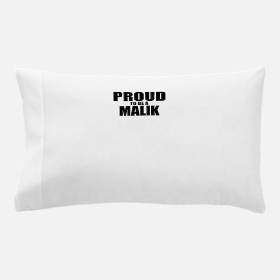 Proud to be MALIK Pillow Case